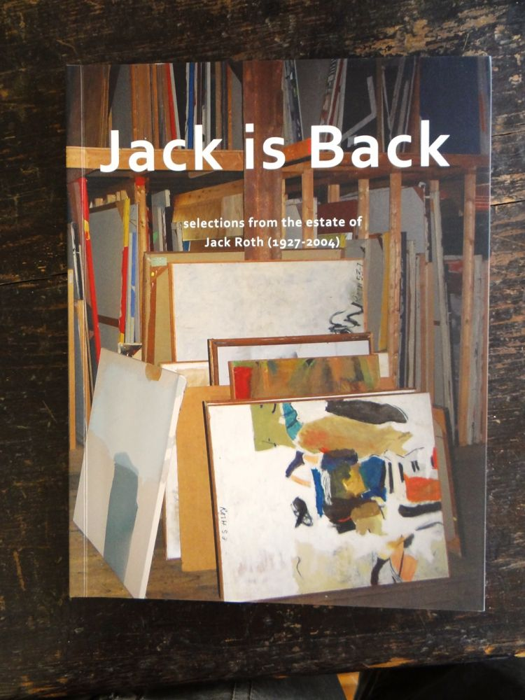 - Jack Is Back: Selections from the Estate of Jack Roth (1927-2004)