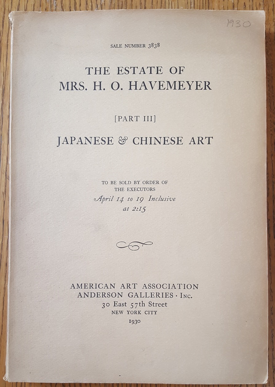 - Japanese Art: Ceramics, Bronzes, Lacquer, Prints, Paintings, Embroideries, Brocades, Inro, Daggers, Sword Mounts (and) Chinese Porcelains Single-Color and Decorated Types, Together with Pottery, Bronzes, Paintings from the Havemeyer Estate (Part Three, Sale Number 3838)