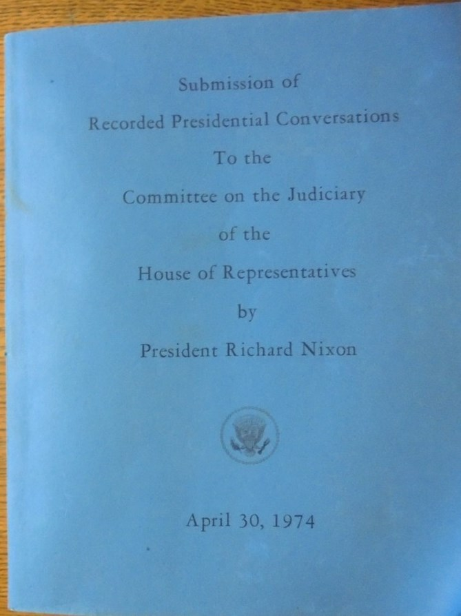 - Submission of Recorded Presidential Conversations to the Committee on the Judiciary of the House of Representatives by President Richard Nixon April 30,1974