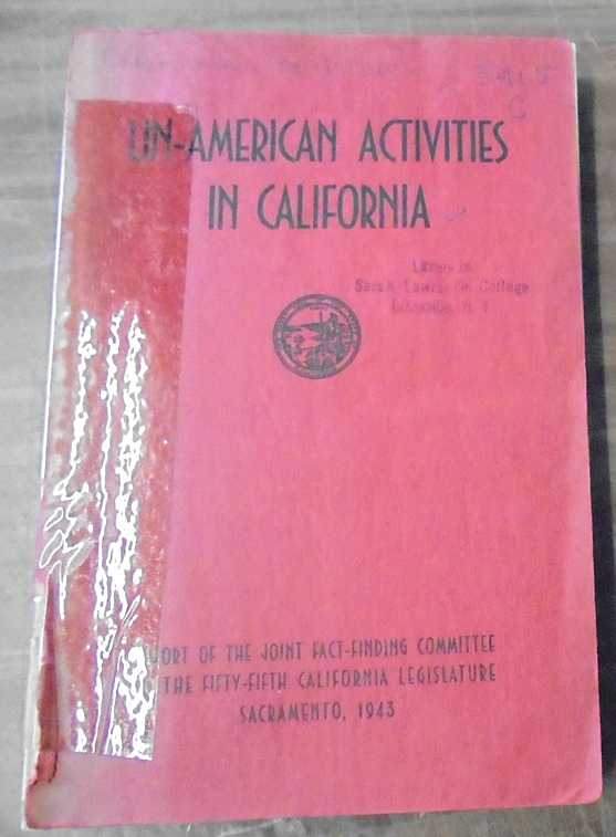 - Un-American Activities in California : Report of the Joint Fact-Finding Committee to the Fifty-Fifth California Legislature Sacramento, 1943