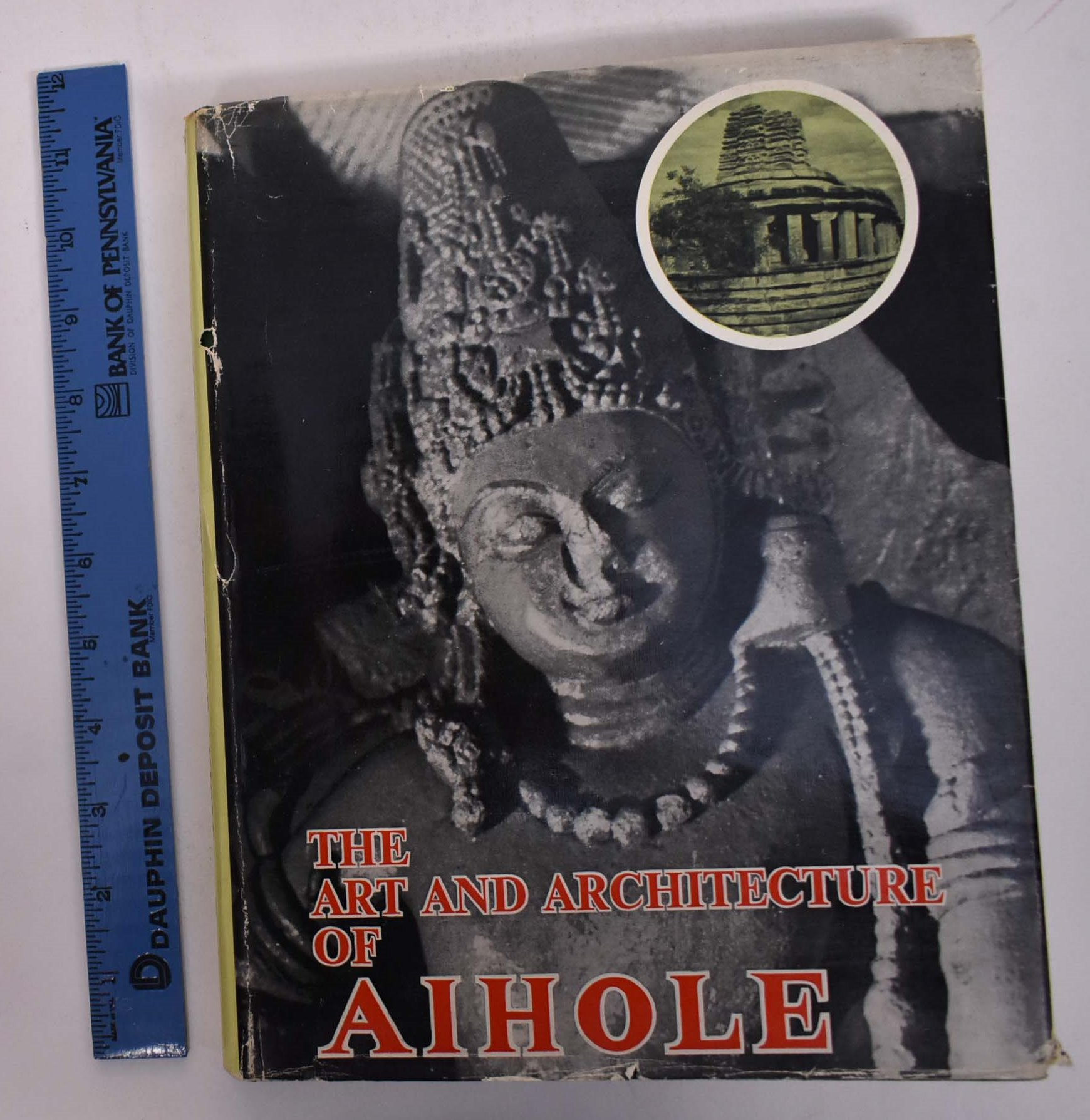 RAY, NIHARRANJAN - The Art and Architecture of Aihole: A Study of Early Chalukyan Art Through Temple Architecture and Sculpture