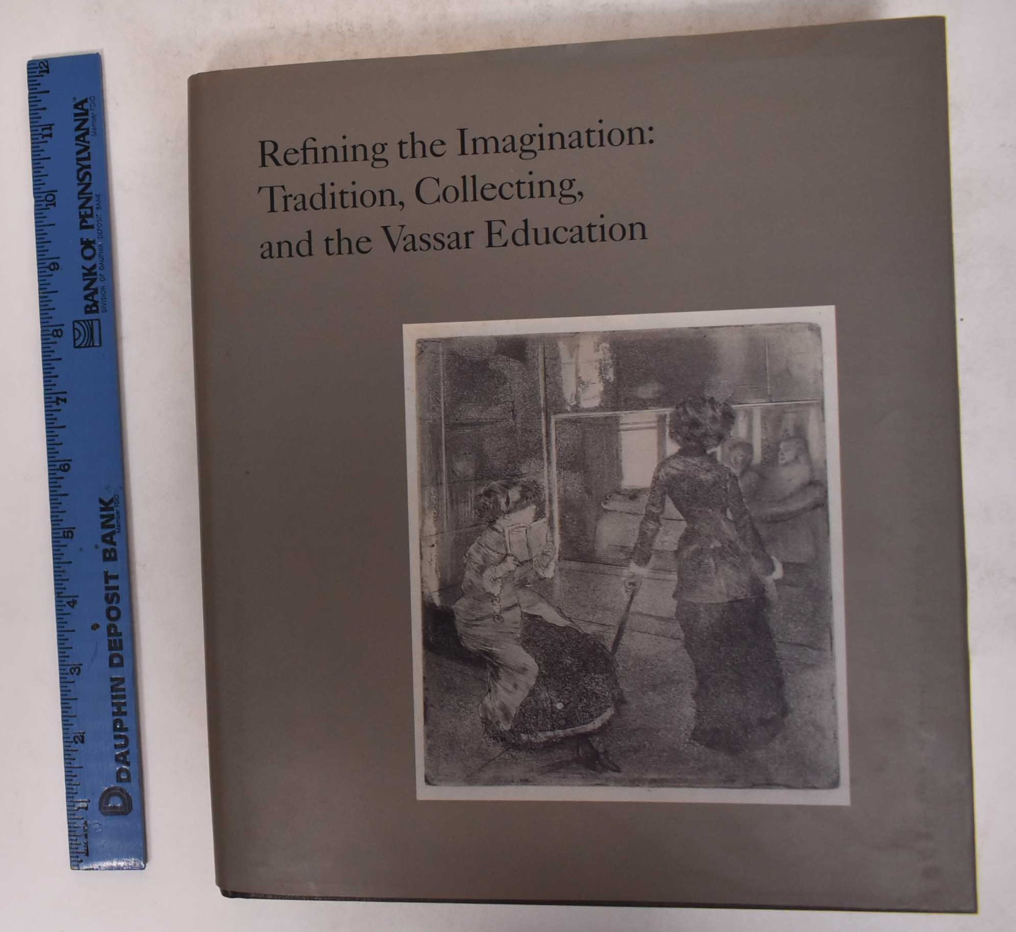 Refining the Imagination: Tradition, Collecting, and the Vassar ...