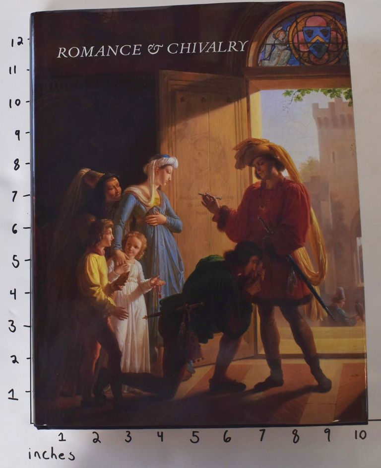 Romance & Chivalry: History and Literature Reflected in Early Nineteenth-Century French Painting: An Exhibition Organised by The Matthiesen Gallery and Stair Sainty Matthisen Inc., London and New York. Nadia Tscherny, Guy Stair Sainty.