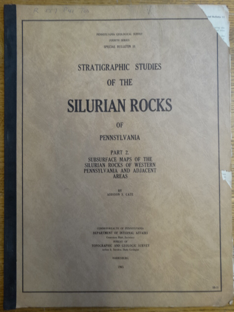 Stratigraphic Studies of the Silurian Rocks of Pennsylvania: Part II: Subsurface Maps of the Silurian Rocks of Western Pennsylvania and Adjacent Areas. Addison S. Cate.