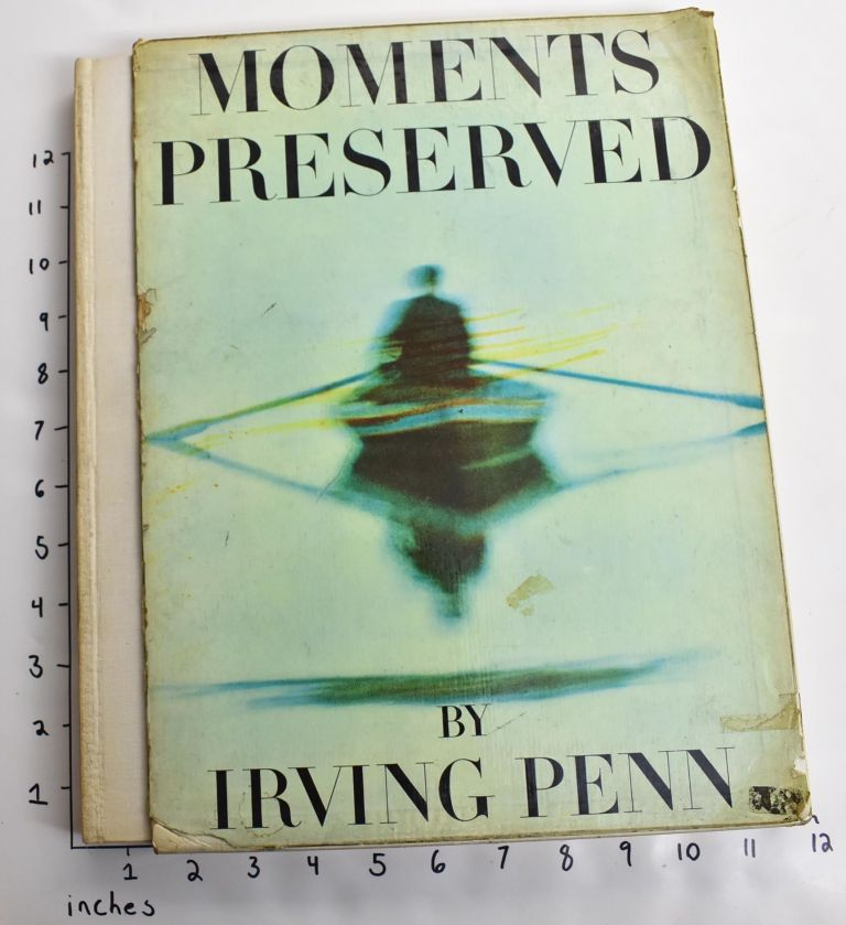 Moments Preserved: Eight Essays in Photographs and Words. Irving Penn.