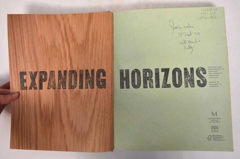 Expanding Horizons: Painting and Photography of American and Canadian Landscape 1860-1918. Hiliard T. Goldfarb.