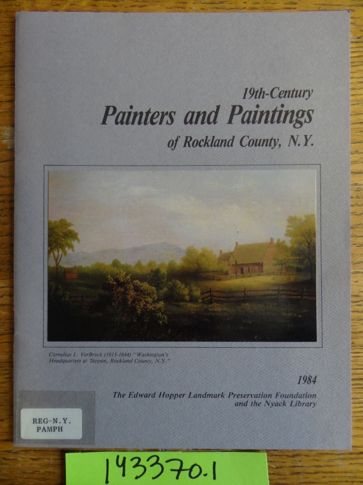 19th-Century Painters and Paintings of Rockland County, N.Y. Lynn S. Beman, curator.