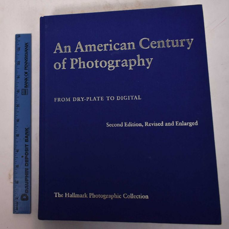 An American Century of Photography, From Dry-Plate to Digital: The Hallmark Photographic Collection. Keith F. Davis.
