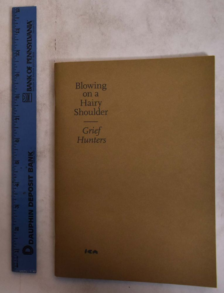 Blowing on a Hairy Shoulder: Grief Hunters. Doron Rabina.
