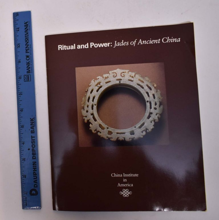 Ritual and Power: Jades of Ancient China. Elizabeth Childs-Johnson, curator.