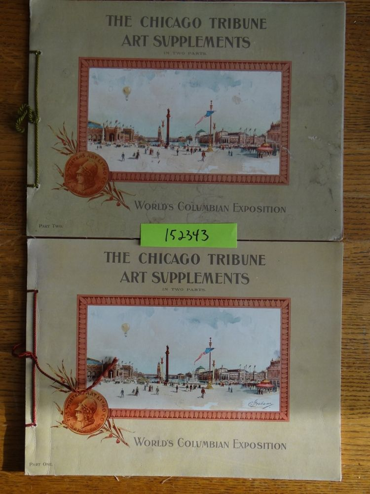 The Chicago Tribune Art Supplements, in Two Parts: World's Columbian Exposition (2 vols.)