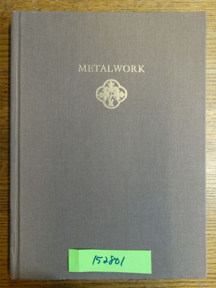Metalwork (Catalogue of Medieval Objects). Nancy Netzer, Richard Newman.