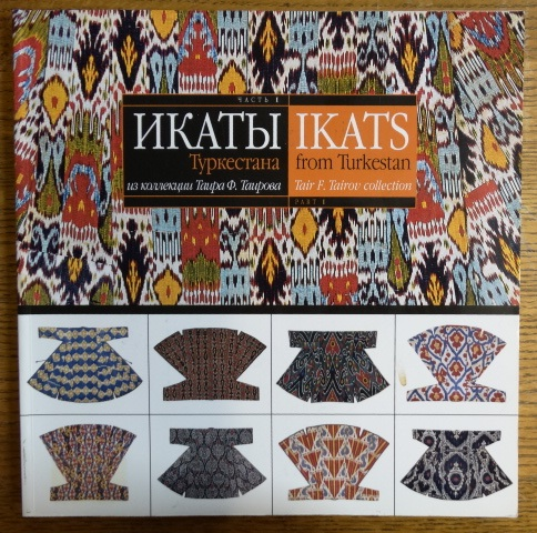 Ikaty Turkestana iz kollektsii Tayra F. Tairova = Ikats from Turkestan, Tair F. Tairov Collection. Ekaterina Ermakova.