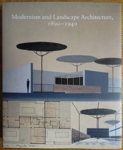 Modernism and landscape architecture 1890 1940 studies in for Modernisme architecture definition