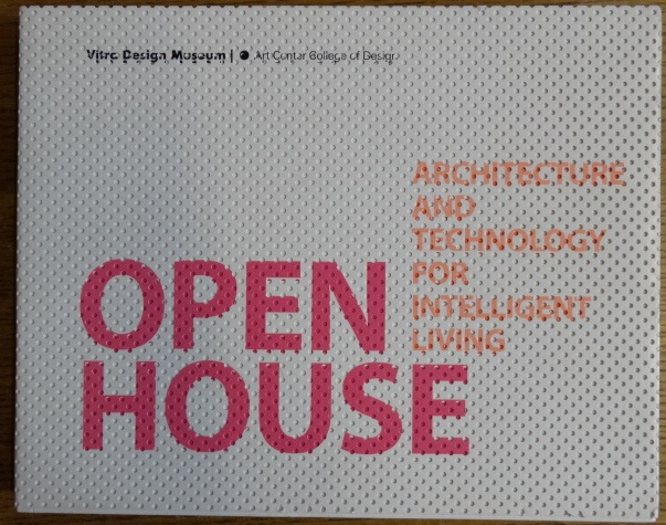 Open House: Architecture and Technology for Intelligent Living. Jochen Eisenbrand.