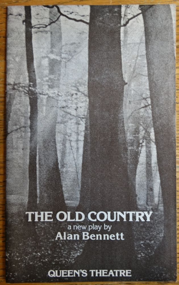 The Old Country: A New Play by Alan Bennett. Alan Bennett.