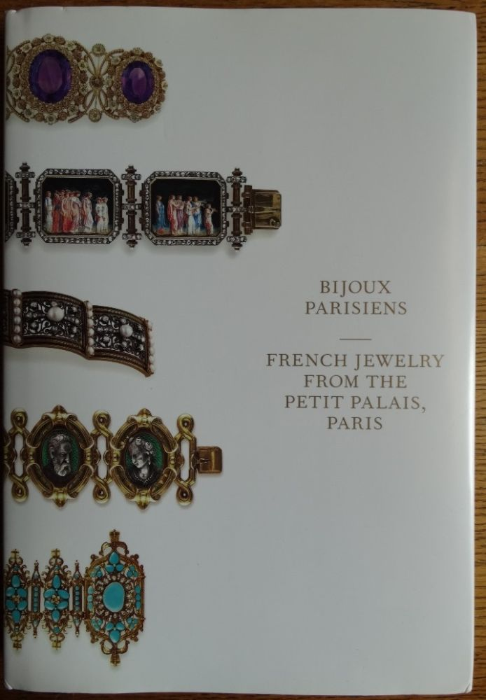 Bijoux parisiens: French Jewelry from the Petit Palais, Paris. Gilles and Martine Chazal.