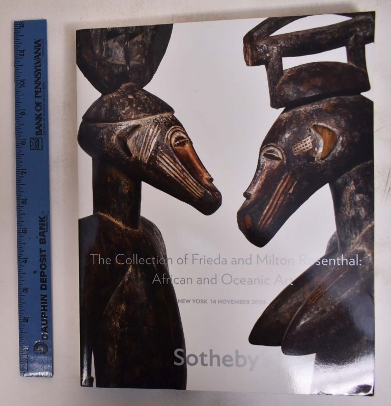 The Collection of Frieda and Milton Rosenthal: African and Oceanic Art. William C. Siegmann, John A. Friede.