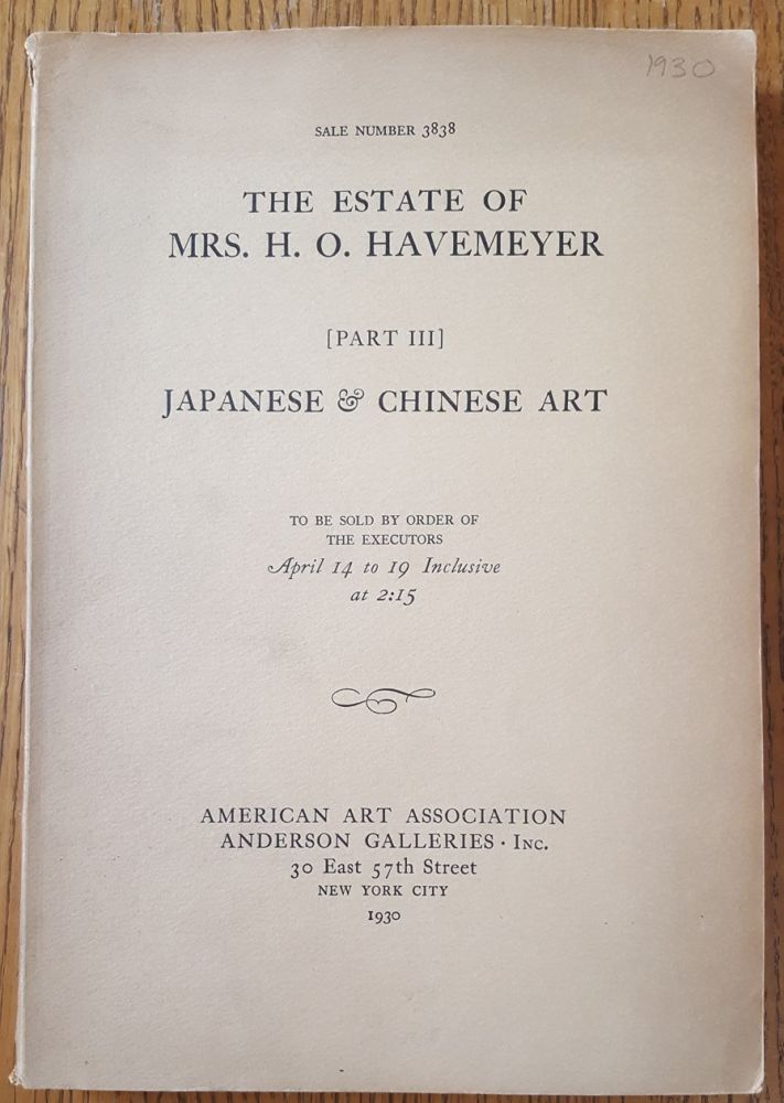 Japanese Art: Ceramics, bronzes, lacquer, prints, paintings, embroideries, brocades, inro, daggers, sword mounts (and) Chinese Porcelains Single-Color and Decorated Types, together with Pottery, Bronzes, Paintings from The Havemeyer Estate (Part Three, Sale number 3838)