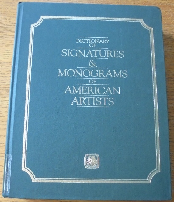 Dictionary Of Signatures Amp Monograms Of American Artists