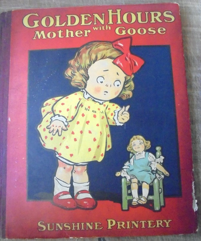 Golden Hours from Mother Goose by George Clinton Batcheller, LLD on Mullen  Books