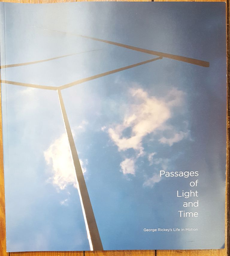 Passages of Light and Time: George Rickey's Life in Motion. Shannon M. Kephart.