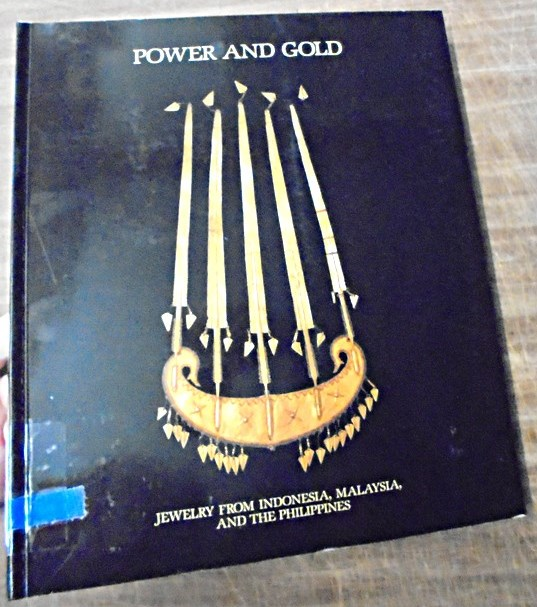 Power and Gold: Jewelry From Indonesia, Malaysia, and The Philippines From the Collection of the Barbier-Muller Museum, Geneva. Susan Rodgers, Pierre-Alain Ferrazzini, text, photographs.
