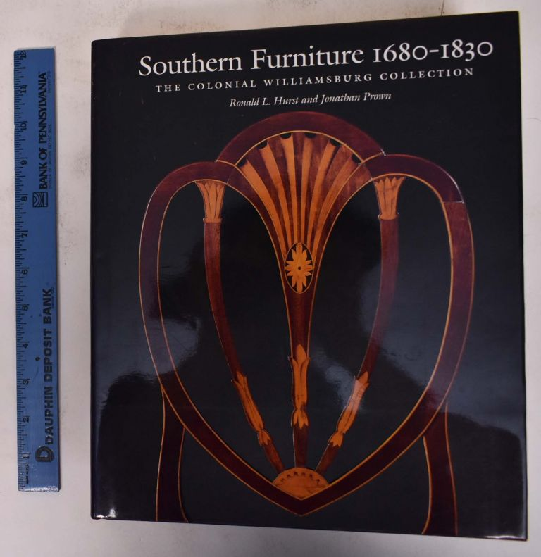 Southern Furniture 1680-1830: The Colonial Williamsburg Collection. Ronald L. Hurst, Jonathan Prown.