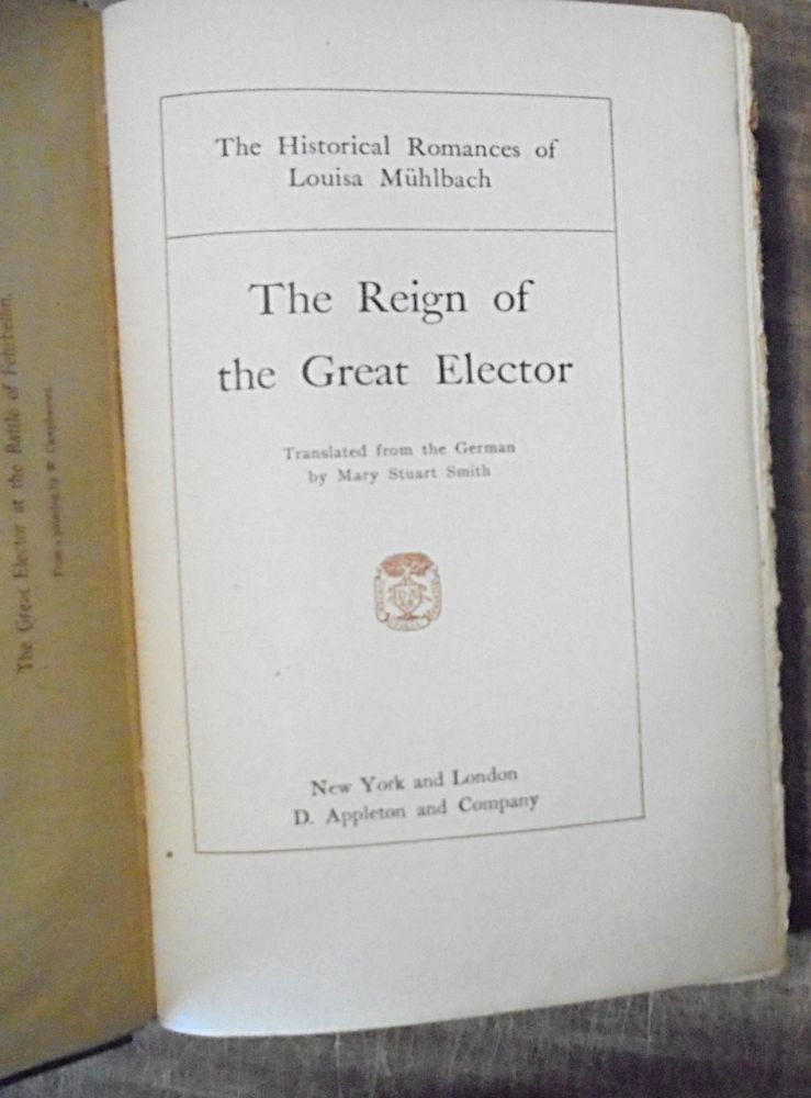 The Reign of the Great Elector : an historical romance. Louisa Muhlbach.