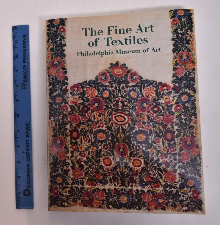 The Fine Art of Textiles: The Collections of the Philadelphia Museum of Art. Dilys E. Blum.