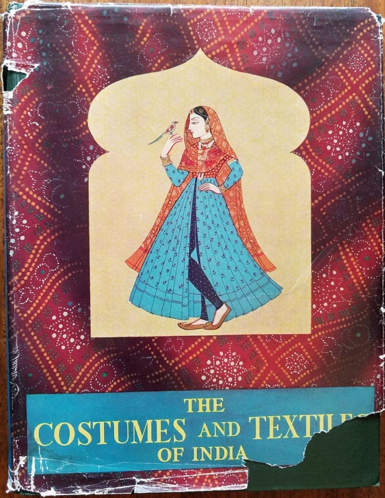 The costumes and textiles of India. Jamila Brij Bhushan.