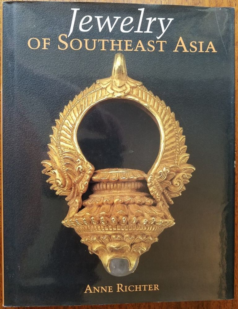Jewelry of Southeast Asia. Anne Richter.