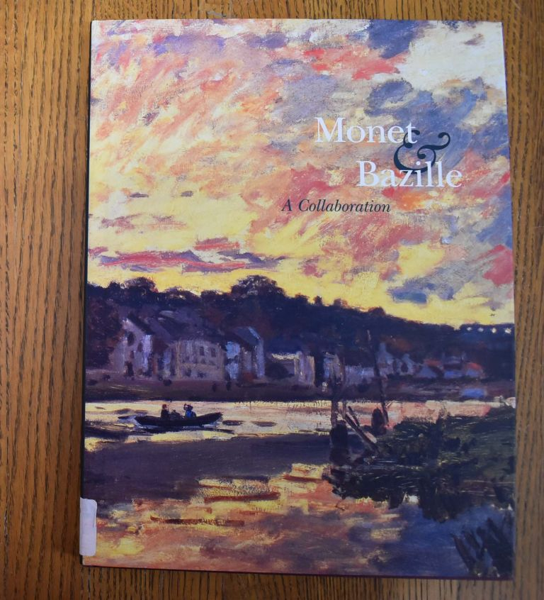 Monet and Bazille: A Collaboration. David A. Brenneman.