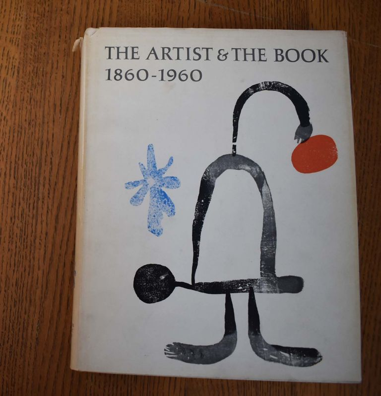 The Artist and the Book, 1860-1960, in Western Europe and the United States. Eleanor M. Garvey, Philip Hofer.