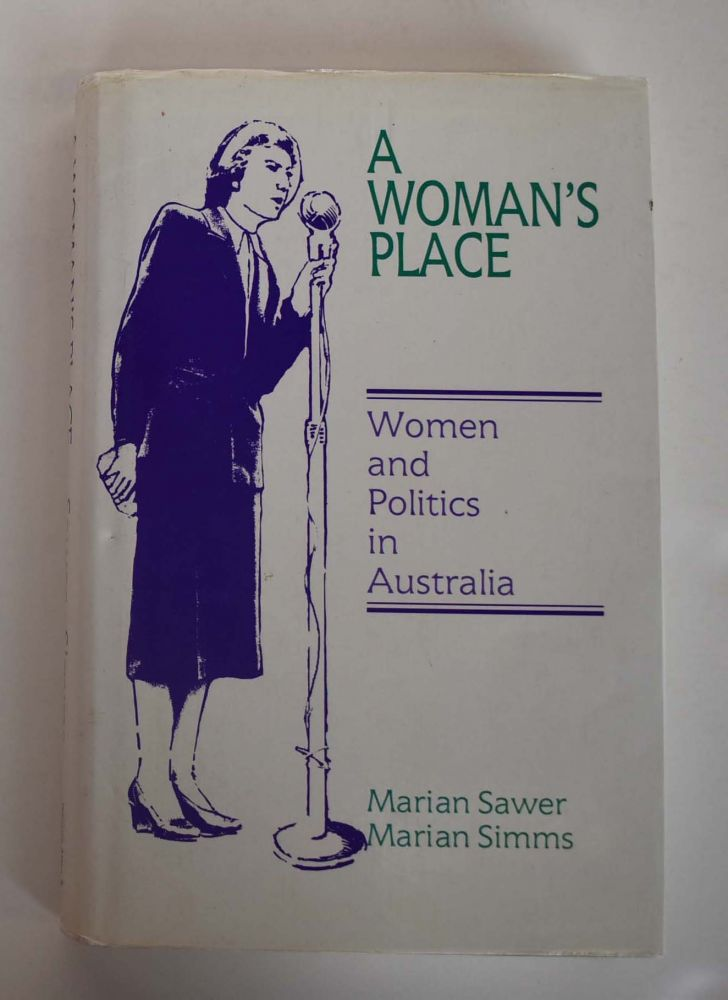 A Woman's Place : Women and Politics in Australia. Marian Sawer, Marian Simms.