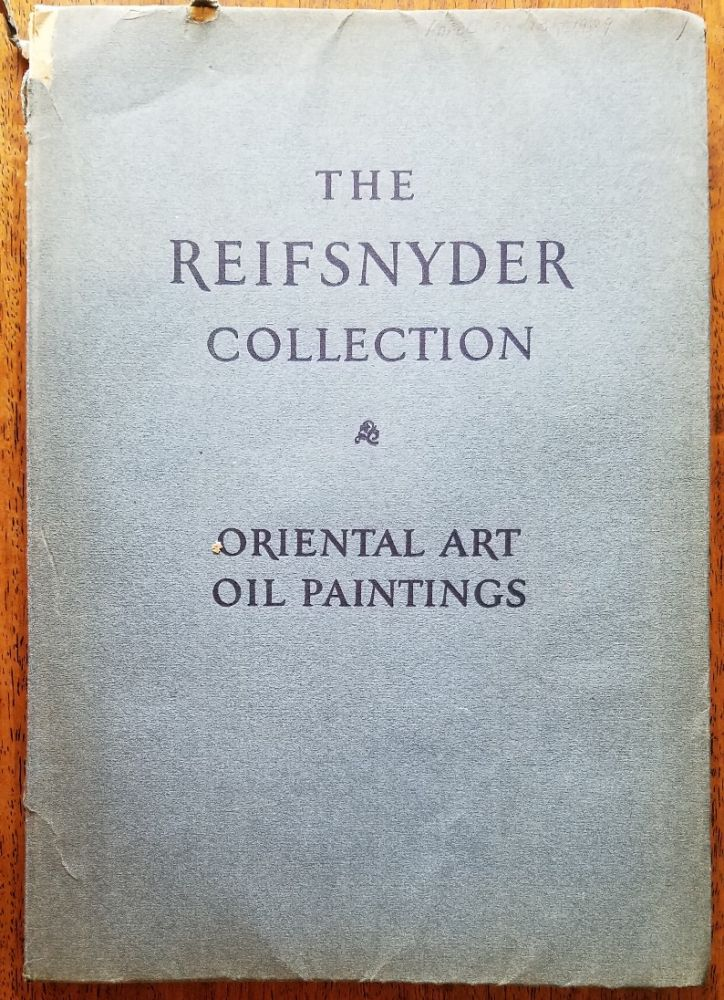 Oriental art, oil paintings, genre paintings of XIX century European schools and a few landscapes by American artists, rugs of Asia Minor, Persian and other fine weaves, Chinese porcelains and fine mineral carvings, Japanese carved ivories and other objects : collection of the late Howard Reifsnyder, Philadelphia