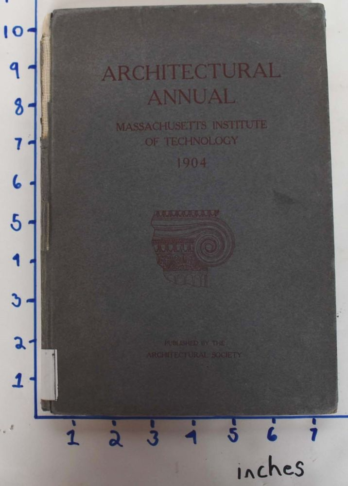 Architectural Annual of the Massachusetts Institute of Technology, 1903/1904