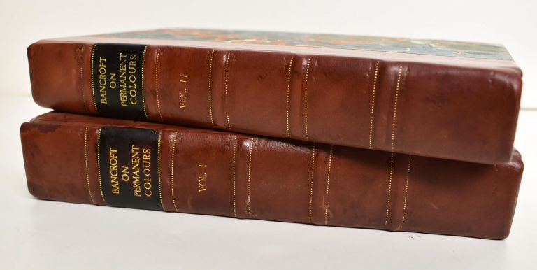 Experimental Researches Concerning the Philosophy of Permanent Colours; and the Best Means of Producing Them by Dyeing, Calico Printing, etc. (2 Volume Set). Edward Bancroft.