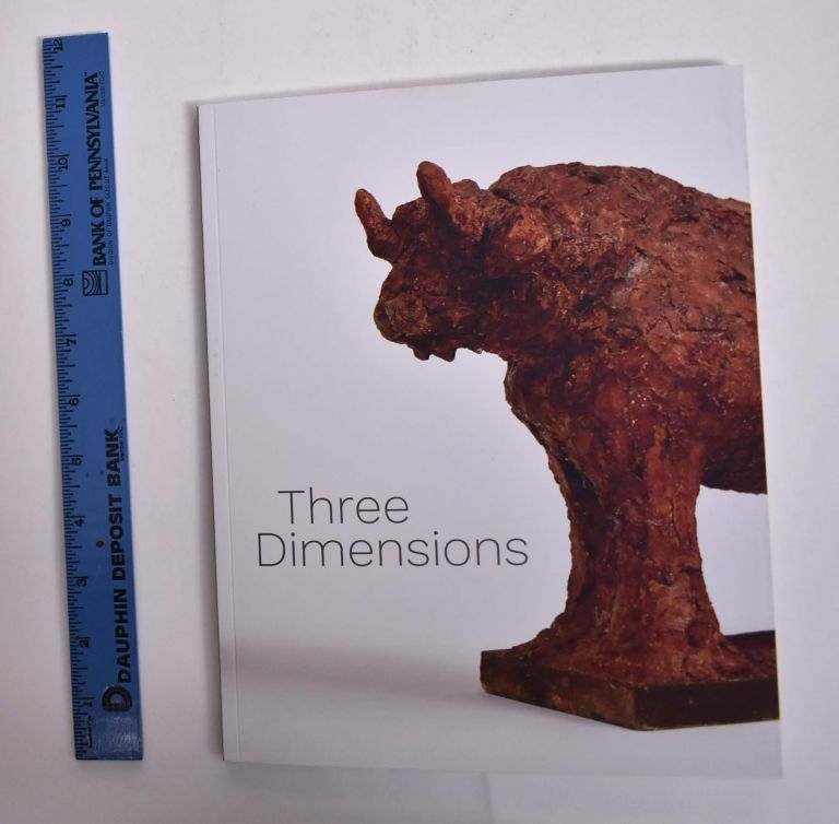 Three Dimensions: Modern and Contemporary Approaches to Relief and Sculpture. Acquavella Galleries.