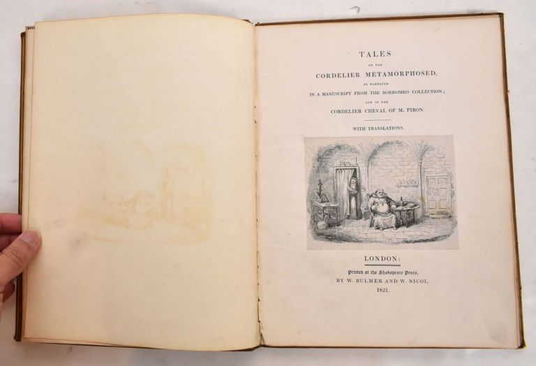 Tales of the Cordelier Metamorphosed, as Narrated in a Manuscript from the Borromeo Collection, and in the Cordelier Cheval of M. Piron. Michele Colombo, George Hibbert, Alexis Piron, Robert Cruikshank.