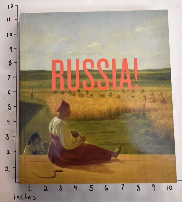 Russia!: Nine Hundred Years of Masterpieces and Master Collections. James Billingon, et. al.