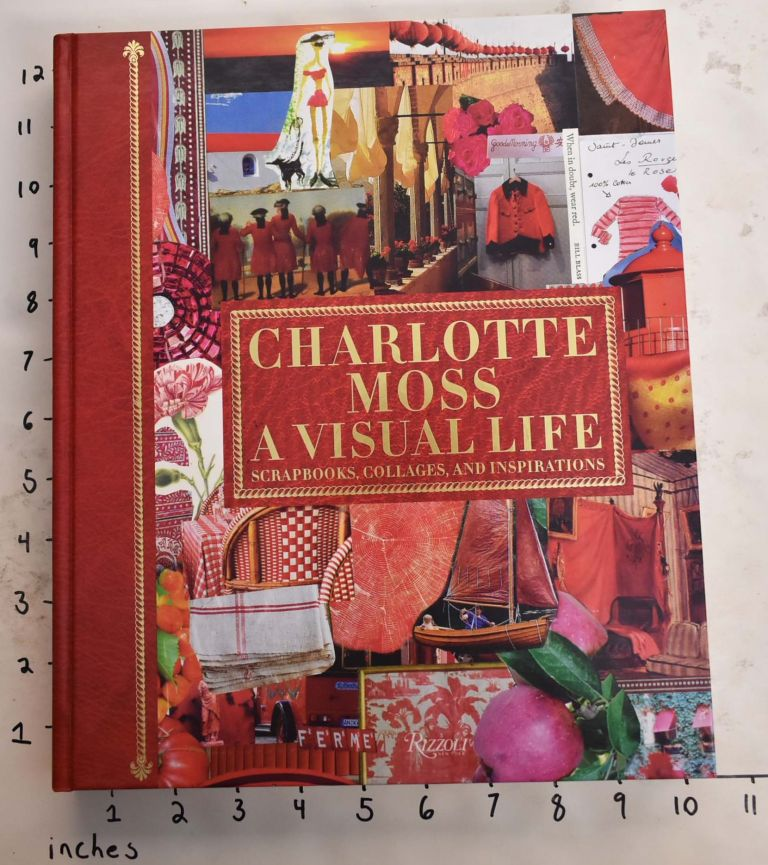Charlotte Moss: A Visual Life. Candy Pratts Price, Alexa Hampton, Deeda Blair.