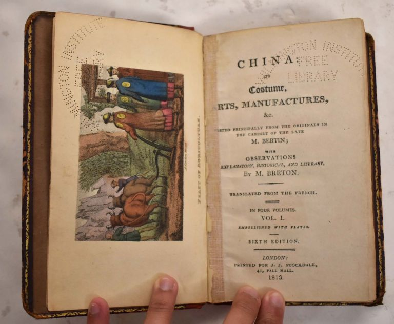 China: Its Costume, Arts, Manufactures &c. Edited principally from Originals in the Cabinet of the late M. Bertin: with Observations, explanatory, historical, and literary by M. Berton. Translated from the French. M. Bertin.