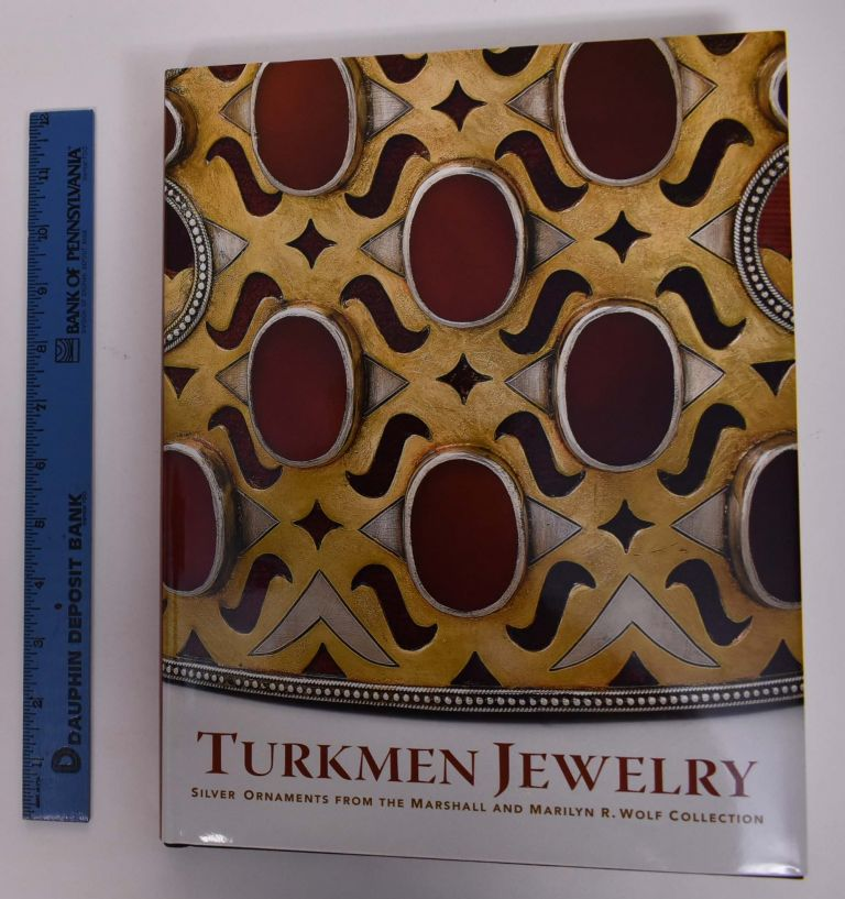 Turkmen Jewelry: Silver Ornaments from the Marshall and Marilyn R. Wolf Collection. Layla S. Diba.