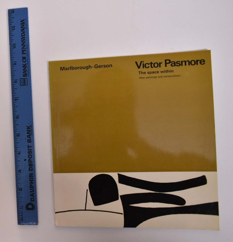 Victor Pasmore: The Space Within: New Paintings and Constructions. Dennis Duerden.
