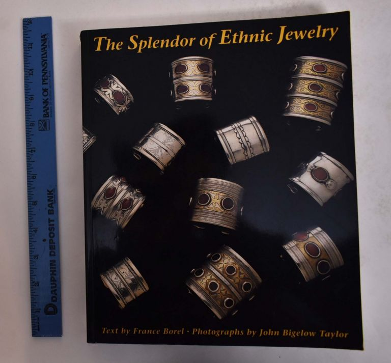 The Splendor of Ethnic Jewelry: From the Collette and Jean-Pierre Ghysels Collection. France Borel.