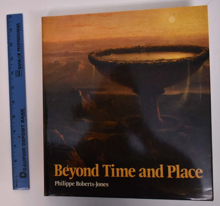 Beyond Time and Place: Non-Realist Painting in the Nineteenth Century. Philippe Roberts-Jones.