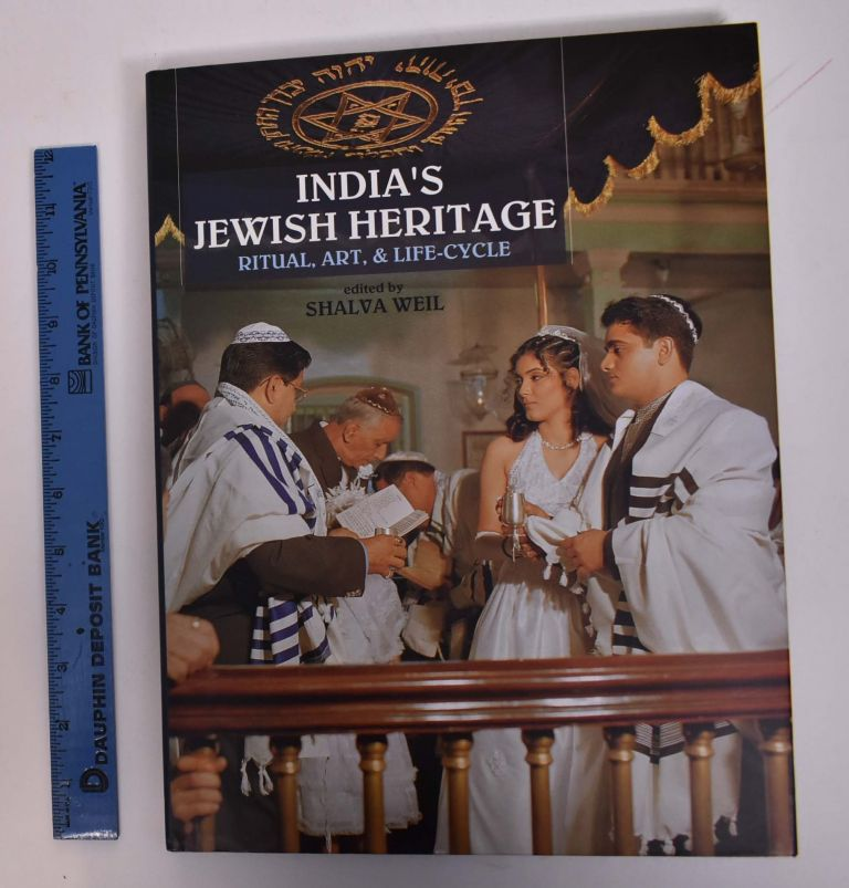 India's Jewish Heritage: Ritual, Art, and Life-Cycle. Shalva Weil.
