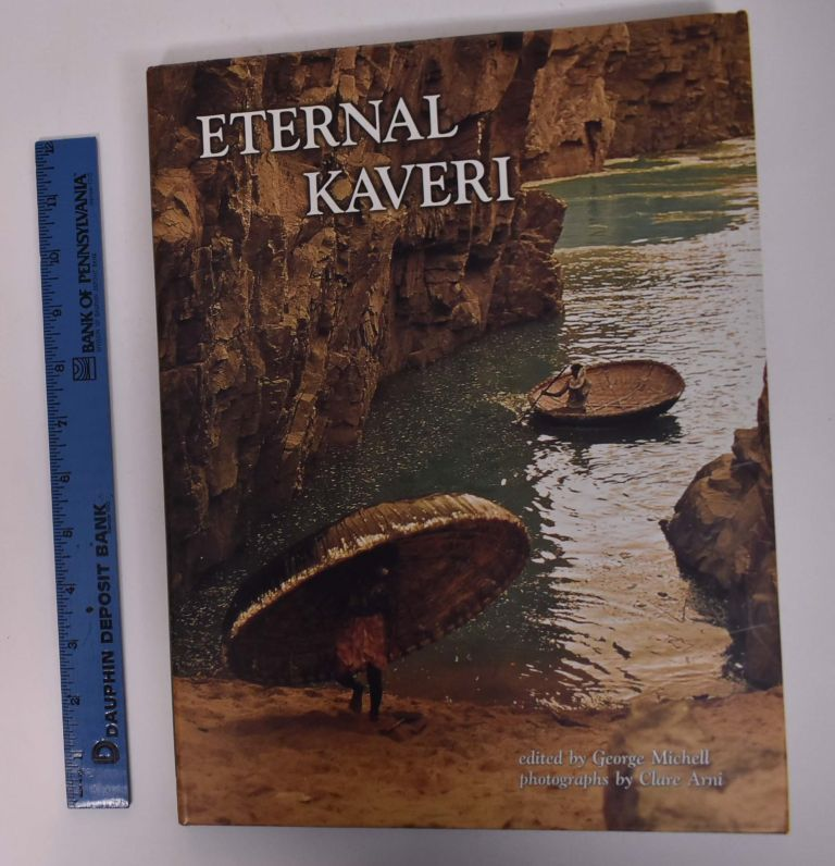 Eternal Kaveri: Historical Sites Along South India's Greatest River. George Michell.