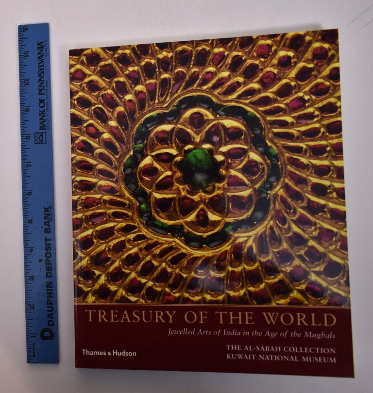 Treasury of the World: Jewelled Arts of India in the Age of the Mughals. Manuel Keene, Salam Kaoukji.